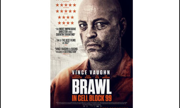 """""""Brawl in Cell Block 99"""" Earns Its Spot At The Top of The Grindhouse Heap"""